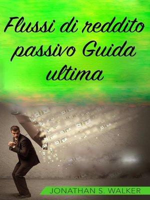 cover image of Flussi di reddito passivo Guida ultima