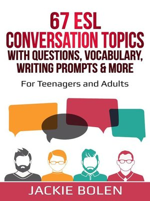cover image of 67 ESL Conversation Topics with Questions, Vocabulary, Writing Prompts & More