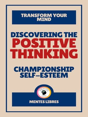 cover image of Discovering the Positive Thinking--Championship Self-esteem