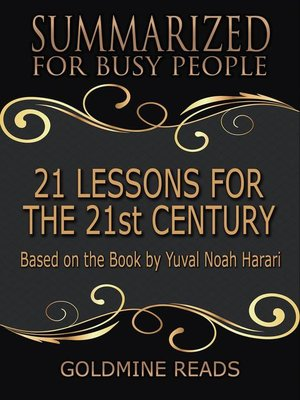 cover image of 21 Lessons for the 21st Century--Summarized for Busy People