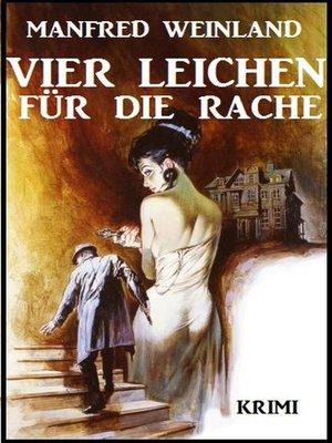 cover image of Vier Leichen für die Rache
