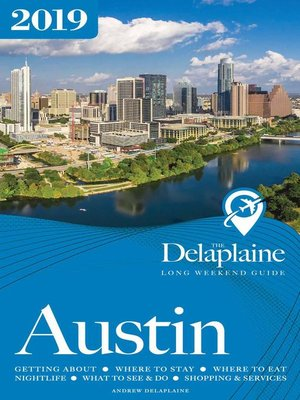 cover image of Austin--The Delaplaine 2019 Long Weekend Guide
