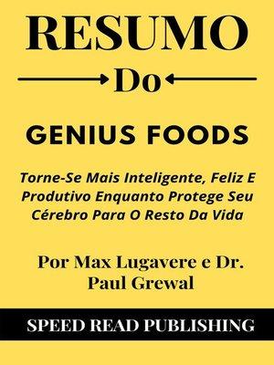 cover image of Resumo Do  Genius Foods Por Max Lugavere e Dr. Paul Grewal Torne-Se Mais Inteligente, Feliz E Produtivo Enquanto Protege Seu Cérebro Para O Resto Da Vida