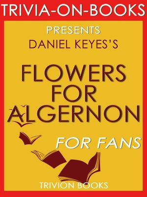 cover image of Flowers for Algernon by Daniel Keyes (Trivia-On-Books)