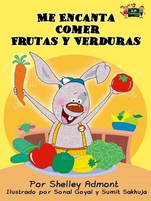 cover image of Me Encanta Comer Frutas y Verduras