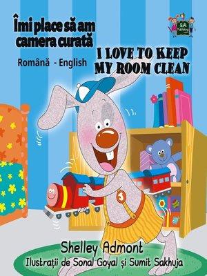 cover image of Îmi place să am camera curată I Love to Keep My Room Clean