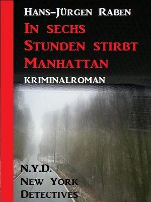 cover image of In sechs Stunden stirbt Manhattan