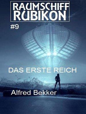 cover image of Raumschiff Rubikon 9 Das Erste Reich
