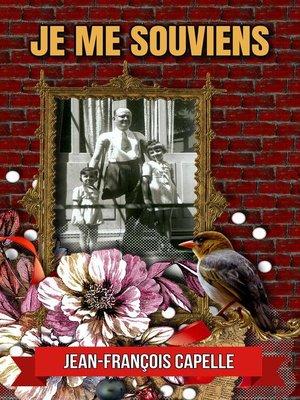 cover image of Je me souviens