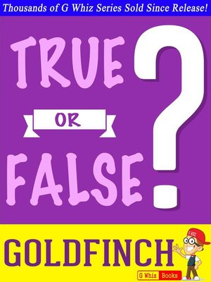 cover image of The Goldfinch--True or False?