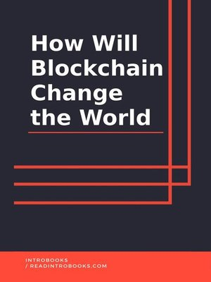 cover image of How Will Blockchain Change the World