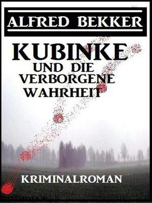 cover image of Kubinke und die verborgene Wahrheit