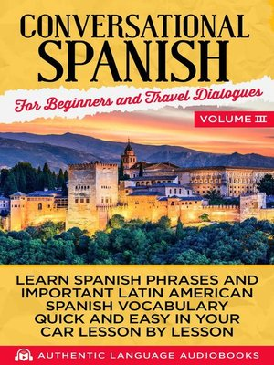 cover image of Conversational Spanish for Beginners and Travel Dialogues Volume III