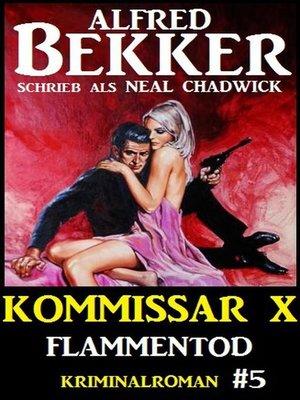 cover image of Alfred Bekker Kommissar X #5