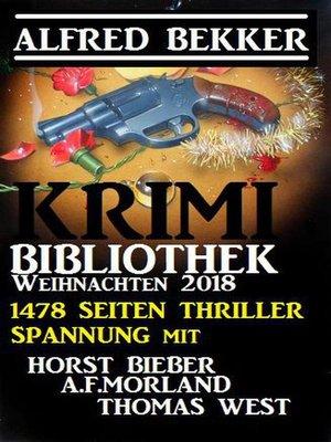 cover image of Krimi-Bibliothek Weihnachten 2018 – 1478 Seiten Thriller Spannung