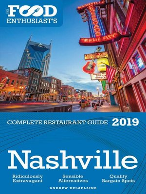 cover image of Nashville--2019--The Food Enthusiast's Complete Restaurant Guide