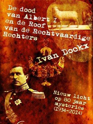 cover image of De dood van Albert I en de roof van de Rechtvaardige Rechters