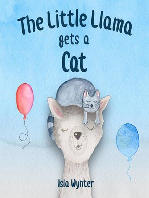 cover image of The Little Llama Gets a Cat