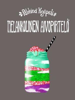 cover image of Melankolinen Aivopirtelö