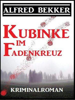 cover image of Kubinke im Fadenkreuz