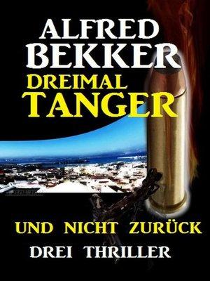 cover image of Dreimal Tanger und nicht zurück