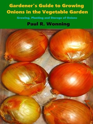 cover image of Gardener's Guide to Growing Onions in the Vegetable Garden