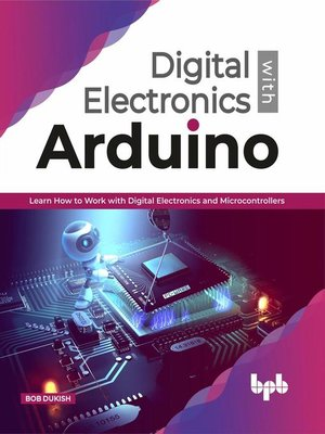 cover image of Digital Electronics with Arduino