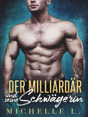 cover image of Der Milliardär und seine Schwägerin