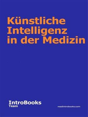 cover image of Künstliche Intelligenz in der Medizin