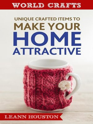 cover image of Unique Crafted Item to Make Your Home Attractive