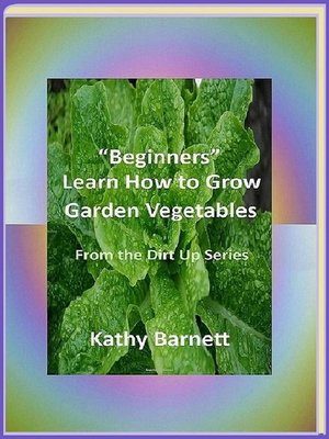 "cover image of ""Beginners"" Learn How to Grow Garden Vegetables"