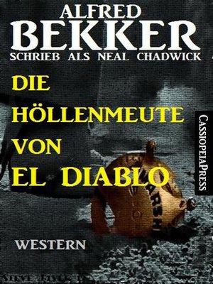 cover image of Die Höllenmeute von El Diablo