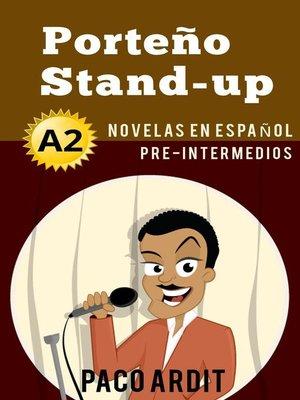 cover image of Porteño Stand-up--Novelas en español para pre-intermedios (A2)