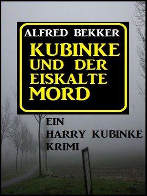 cover image of Kubinke und der eiskalte Mord