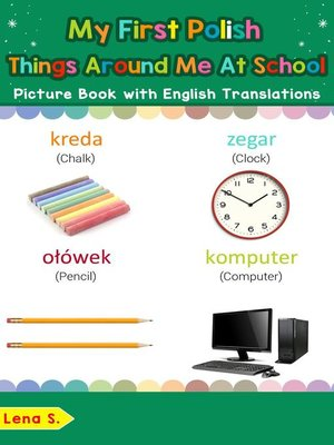 cover image of My First Polish Things Around Me at School Picture Book with English Translations