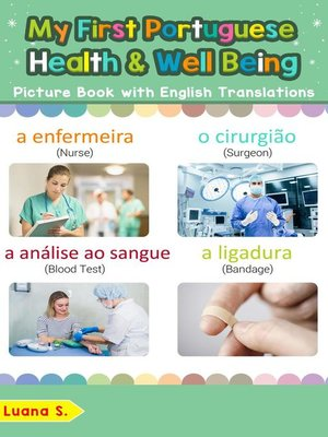 cover image of My First Portuguese Health and Well Being Picture Book with English Translations