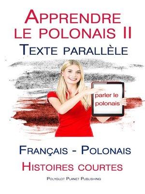 cover image of Apprendre le polonais II--Texte parallèle--Histoires courtes (Français--Polonais)