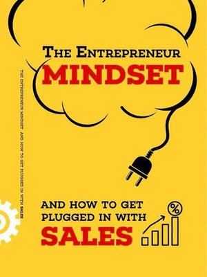 cover image of The Entrepreneur Mindset and How to get Plugged in with Sales
