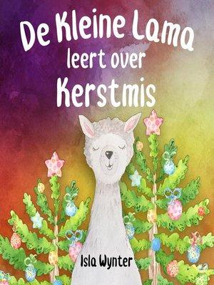 cover image of De Kleine Lama Leert Over Kerstmis