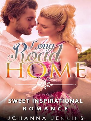 cover image of Long Road Home--Sweet Inspirational Romance