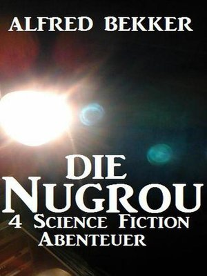 cover image of Die Nugrou--4 Science Fiction Abenteuer