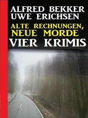 cover image of Alte Rechnungen, neue Morde