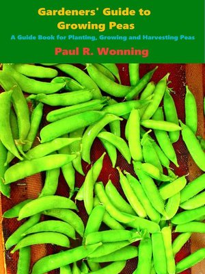 cover image of Gardeners' Guide to Growing Peas
