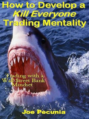 cover image of How to Develop a Kill Everyone Trading Mentality