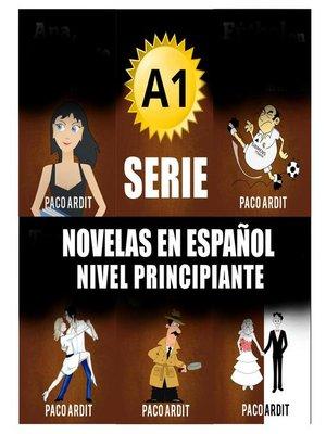 cover image of A1--Serie Novelas en Español Nivel Principiante