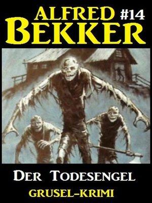 cover image of Alfred Bekker Grusel-Krimi #14