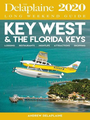 cover image of Key West & the Florida Keys--The Delaplaine 2020 Long Weekend Guide