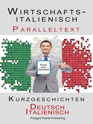 cover image of Wirtschaftsitalienisch--Paralleltext--Kurzgeschichten (Deutsch--Italienisch)