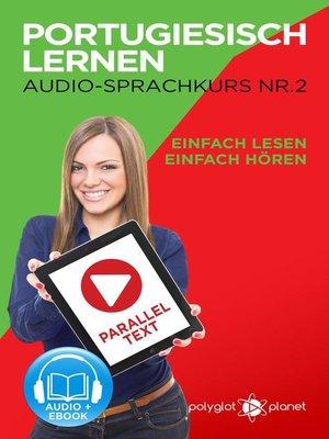 cover image of Portugiesisch Lernen--Einfach Lesen | Einfach Hören | Paralleltext--Portugiesisch Audio Sprachkurs Nr. 2