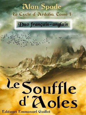cover image of Le Souffle d'Aoles (Ardalia, tome 1)--Duo français-anglais